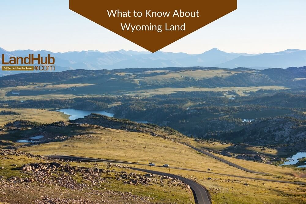 What to Know About Wyoming Land